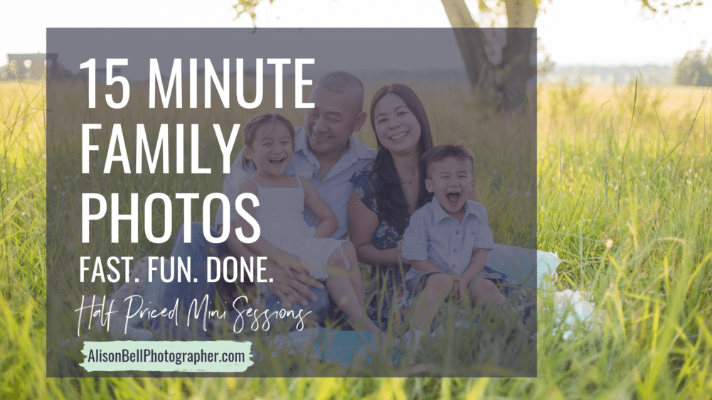 Half Price Mini sessions by alison bell, photographer. Family, maternity, lifestyle newborn photographer in Northern Virginia. Fast Fun Done